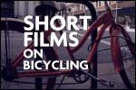 SHORT FILMS BICYCLING