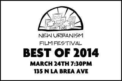 BEST OF 2014 NEW URBANISM FILM FEST MARCH 24